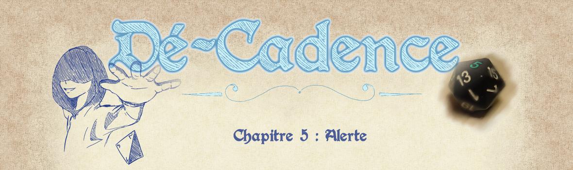 Dé-Cadence #5 : Alerte