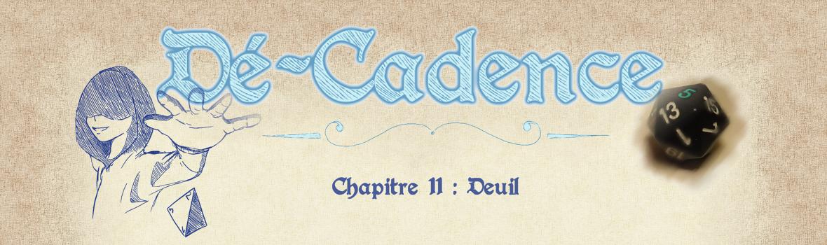 Dé-Cadence #11: Deuil