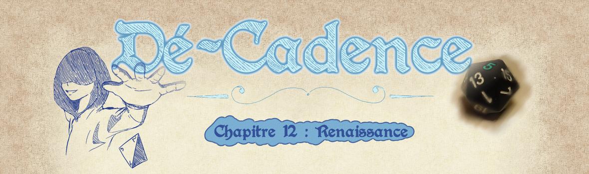 Dé-Cadence #12: Renaissance