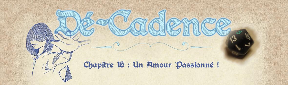 Dé-Cadence #16: Un Amour Passionné!