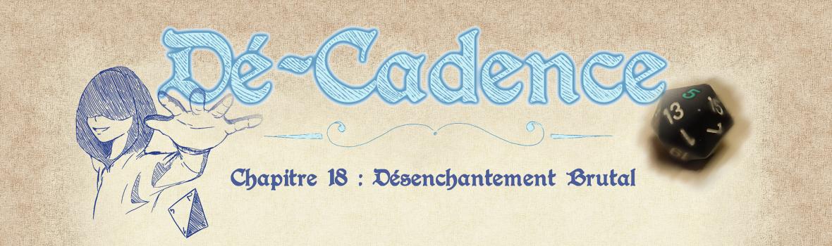 Dé-Cadence #18: Désenchantement Brutal