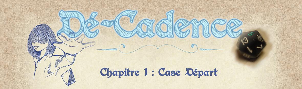 Dé-Cadence #1 : Case Départ