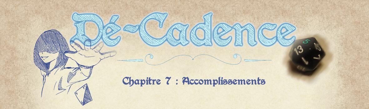 Dé-Cadence #7 : Accomplissements
